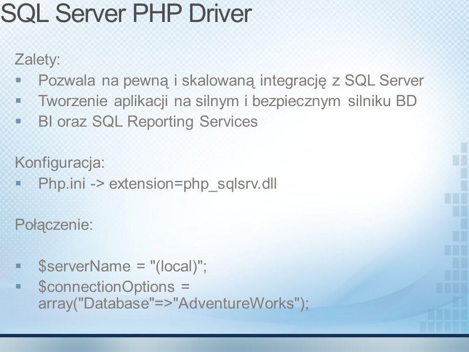 SQL Server PHP Driver Zalety: