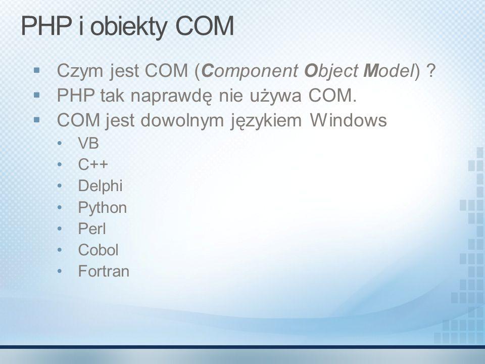 PHP i obiekty COM Czym jest COM (Component Object Model)