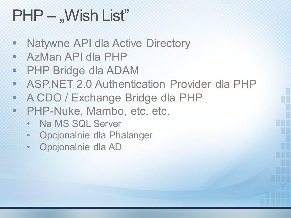 """PHP – """"Wish List Natywne API dla Active Directory AzMan API dla PHP"""