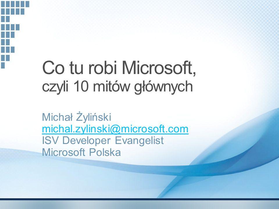 Co tu robi Microsoft, czyli 10 mitów głównych