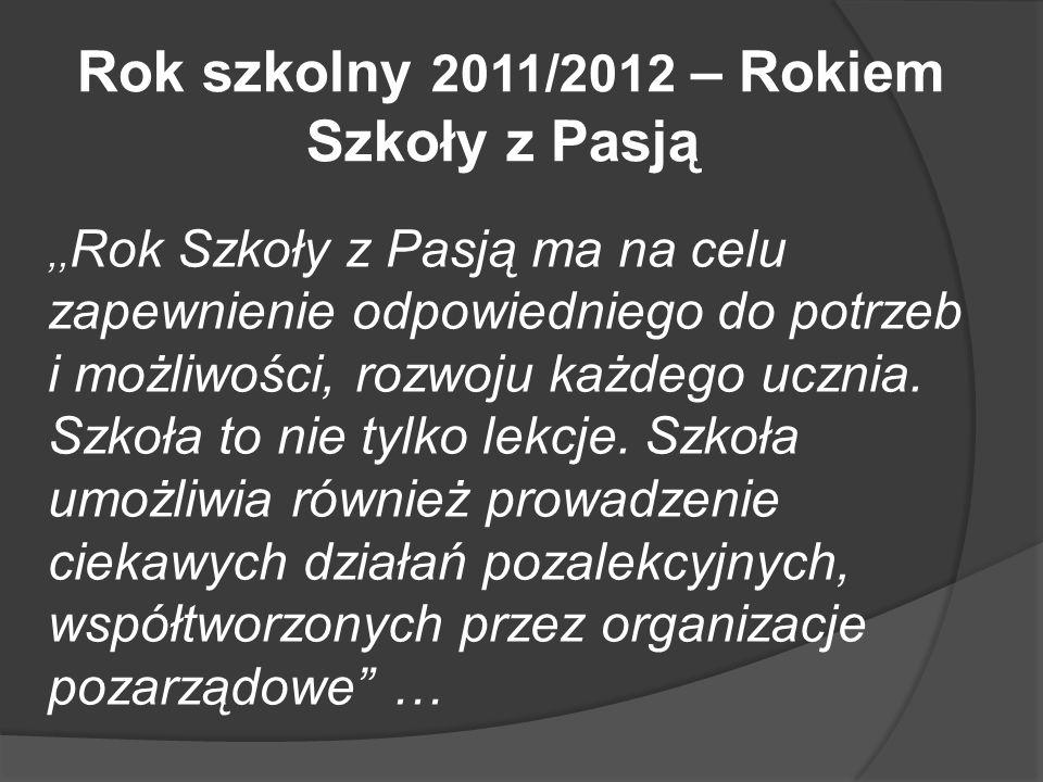 Rok szkolny 2011/2012 – Rokiem Szkoły z Pasją
