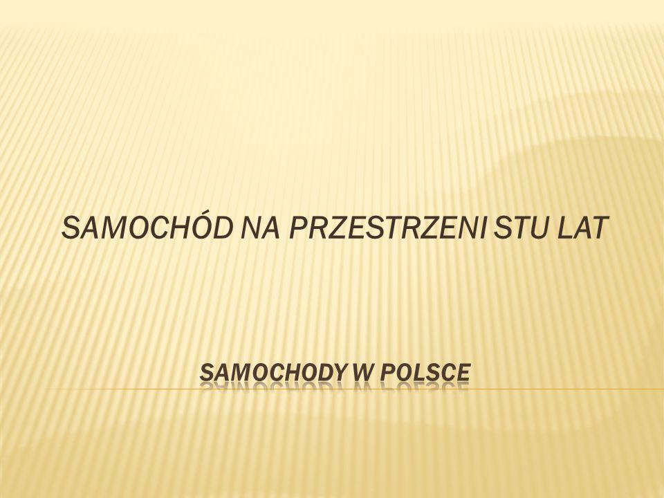 SAMOCHÓD NA PRZESTRZENI STU LAT