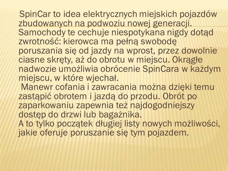 SpinCar to idea elektrycznych miejskich pojazdów zbudowanych na podwoziu nowej generacji.