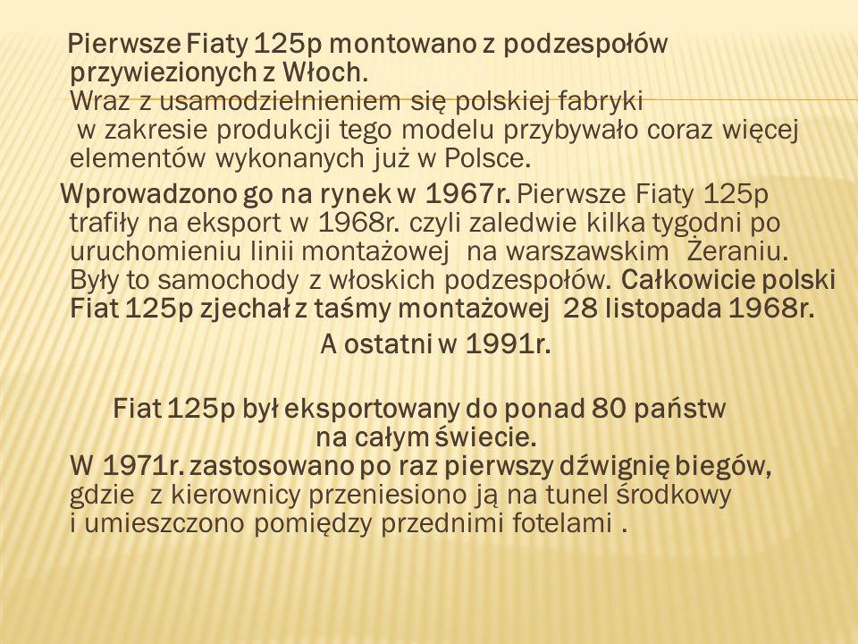Pierwsze Fiaty 125p montowano z podzespołów przywiezionych z Włoch