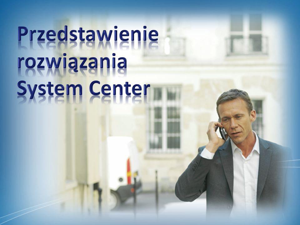 Przedstawienie rozwiązania System Center