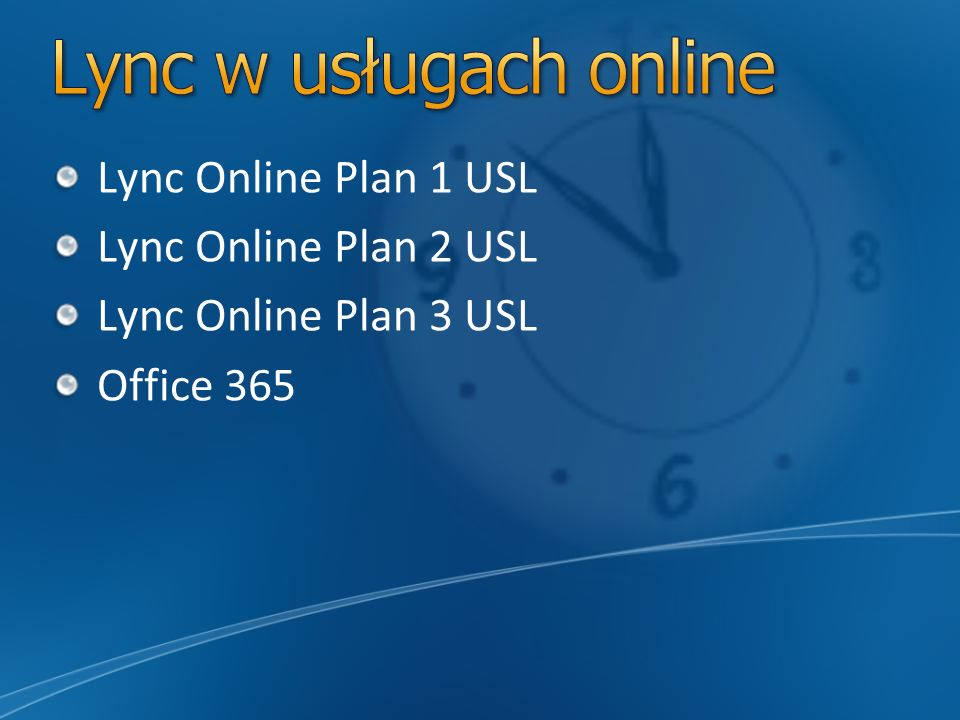 Lync w usługach online Lync Online Plan 1 USL Lync Online Plan 2 USL