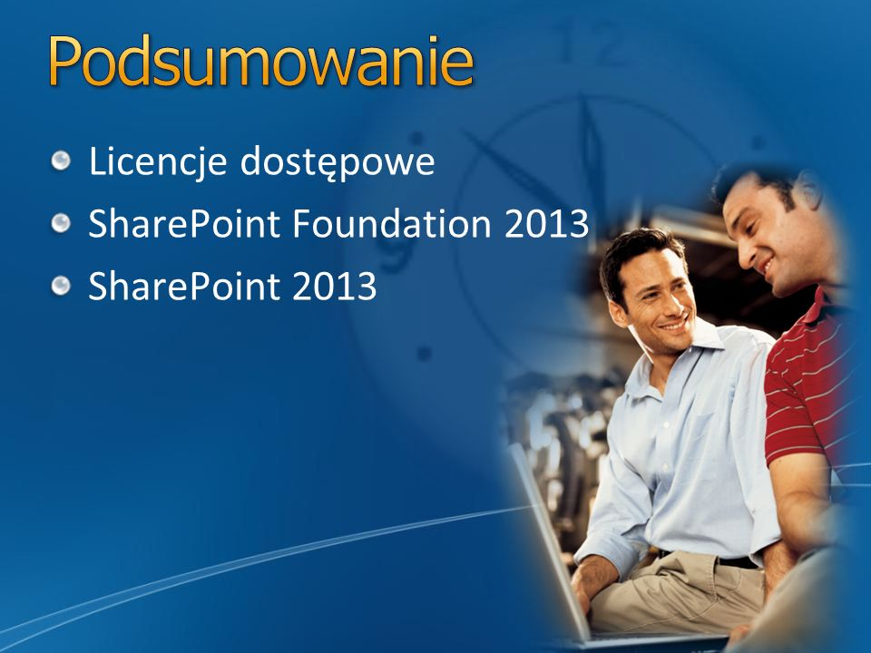 Podsumowanie Licencje dostępowe SharePoint Foundation 2013