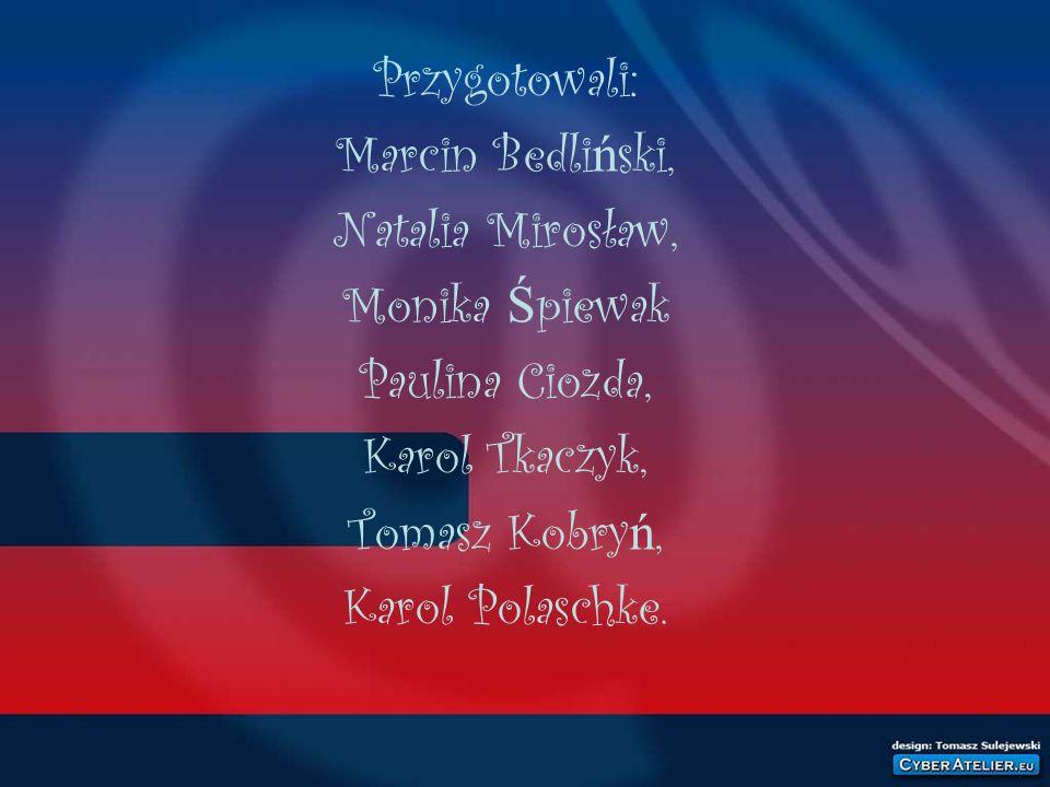 Przygotowali: Marcin Bedliński, Natalia Mirosław, Monika Śpiewak. Paulina Ciozda, Karol Tkaczyk,