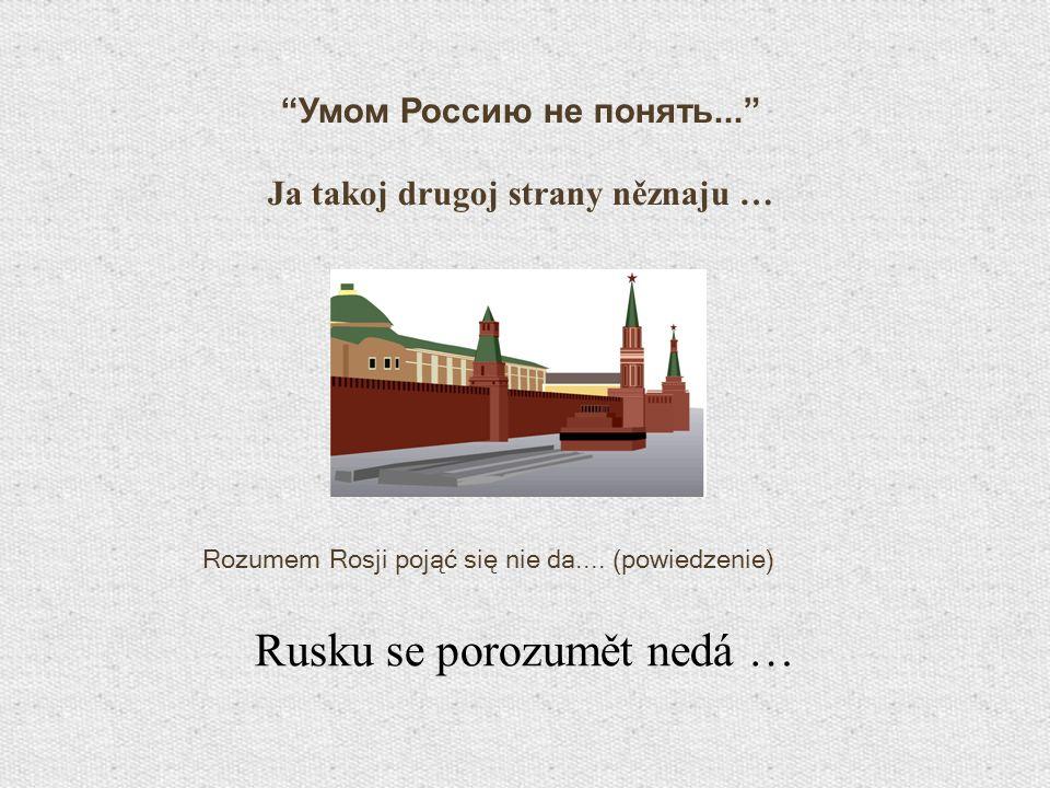 Rusku se porozumět nedá …
