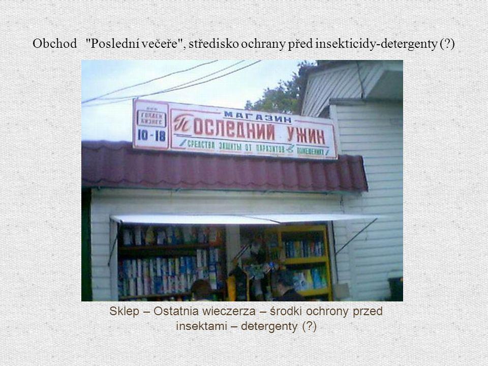 Obchod Poslední večeře , středisko ochrany před insekticidy-detergenty ( )