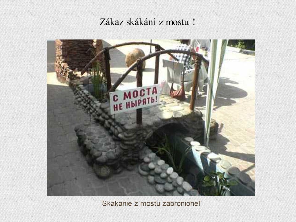 Zákaz skákání z mostu ! Skakanie z mostu zabronione!