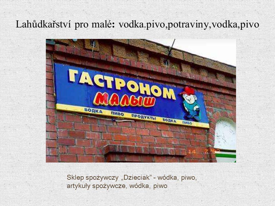 Lahůdkařství pro malé: vodka.pivo,potraviny,vodka,pivo