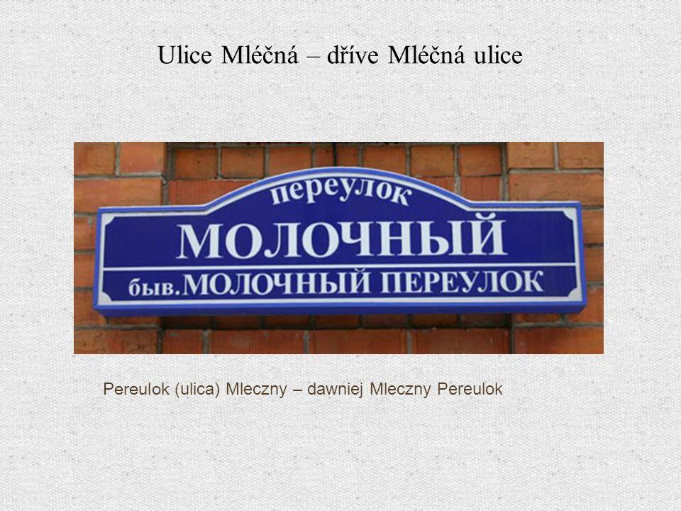 Ulice Mléčná – dříve Mléčná ulice