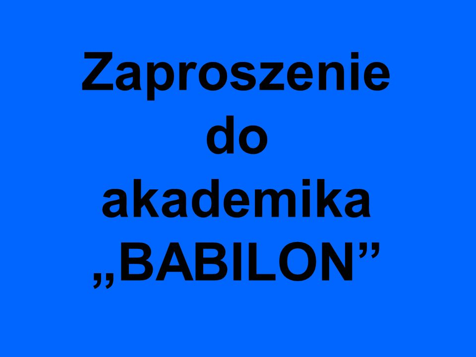 """Zaproszenie do akademika """"BABILON"""