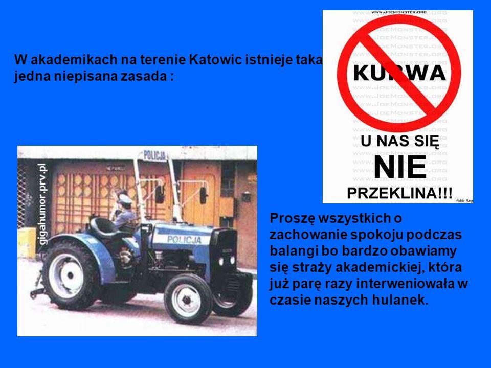 W akademikach na terenie Katowic istnieje taka jedna niepisana zasada :