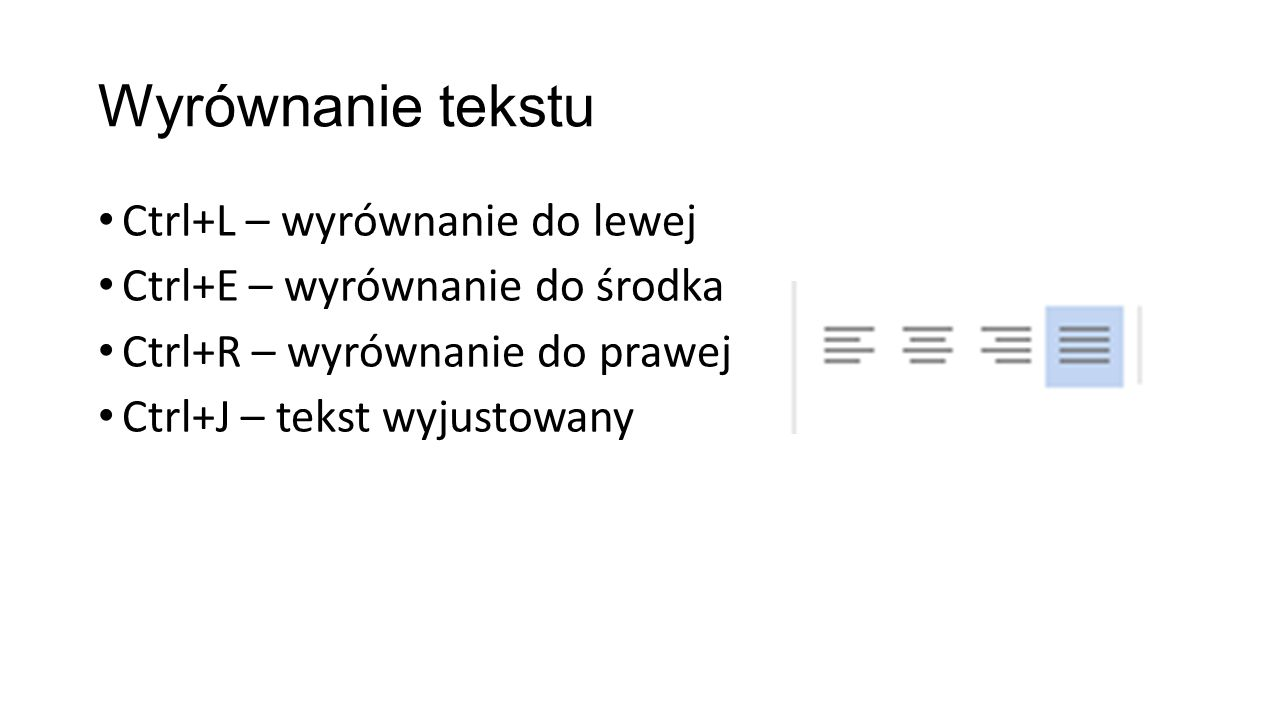 Wyrównanie tekstu Ctrl+L – wyrównanie do lewej