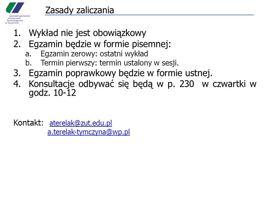 Wykład nie jest obowiązkowy Egzamin będzie w formie pisemnej: