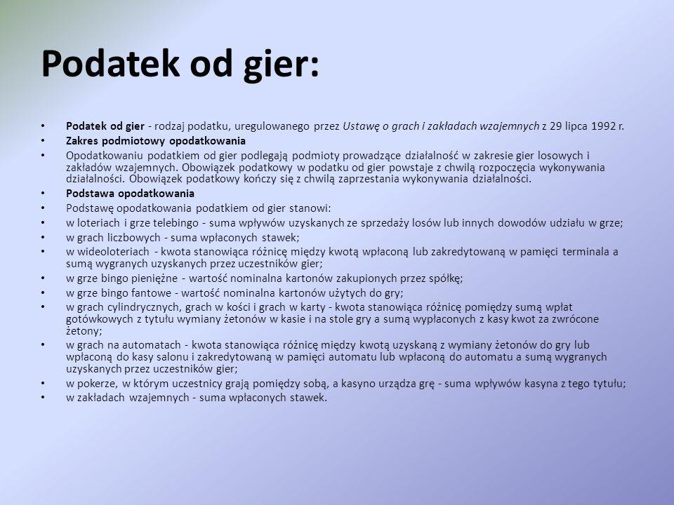Podatek od gier: Podatek od gier - rodzaj podatku, uregulowanego przez Ustawę o grach i zakładach wzajemnych z 29 lipca 1992 r.