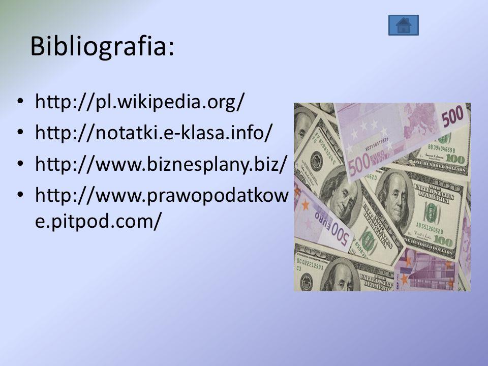 Bibliografia: http://pl.wikipedia.org/ http://notatki.e-klasa.info/