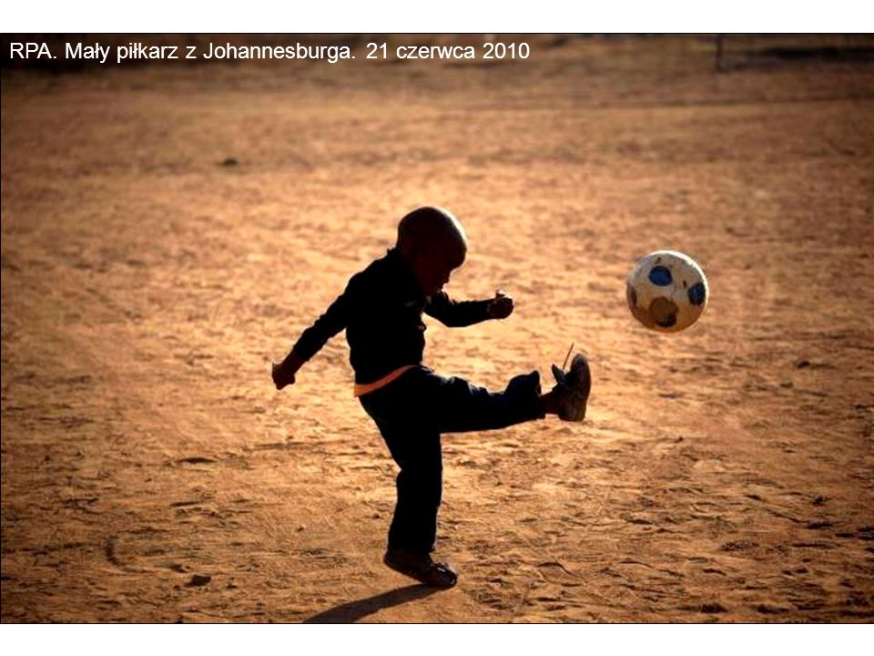 RPA. Mały piłkarz z Johannesburga. 21 czerwca 2010