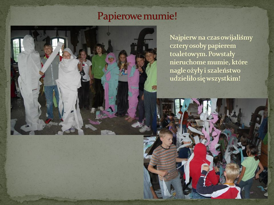 Papierowe mumie!