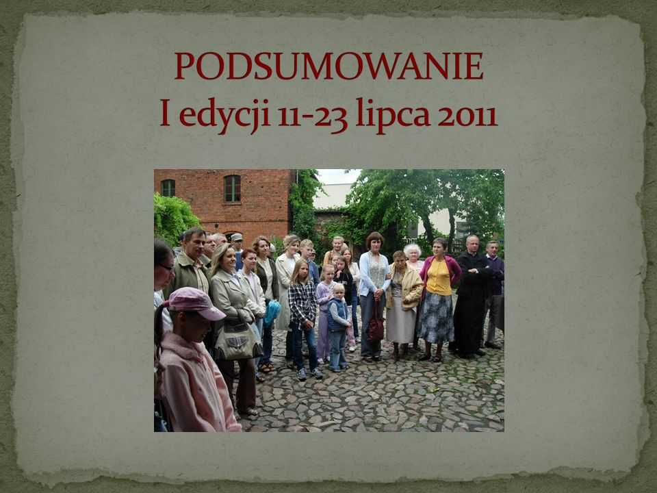 PODSUMOWANIE I edycji 11-23 lipca 2011