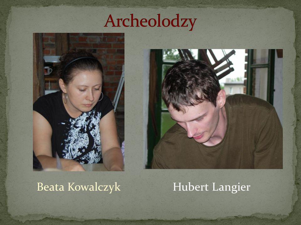 Archeolodzy Beata Kowalczyk Hubert Langier