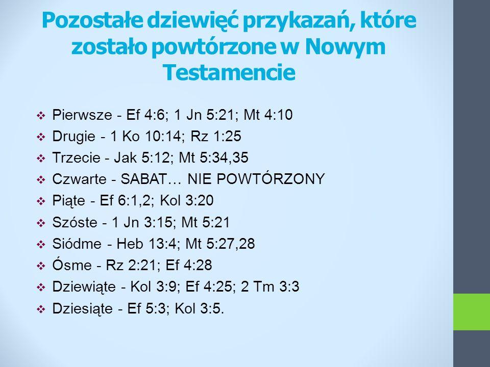 Pozostałe dziewięć przykazań, które zostało powtórzone w Nowym Testamencie