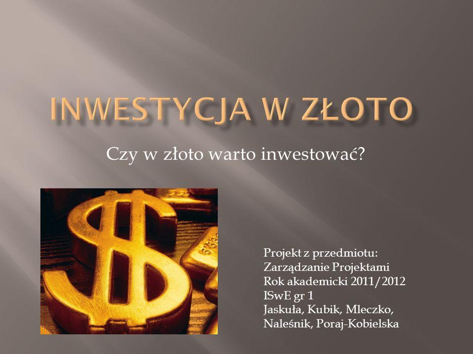 Czy warto inwestować w złoto Czy w złoto warto inwestować