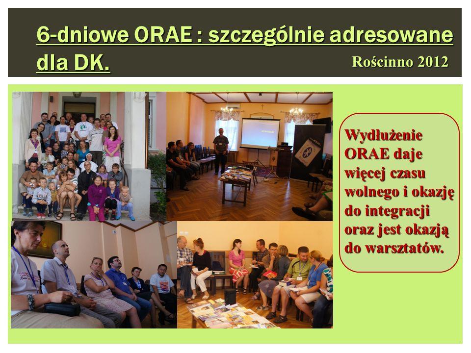 6-dniowe ORAE : szczególnie adresowane dla DK.