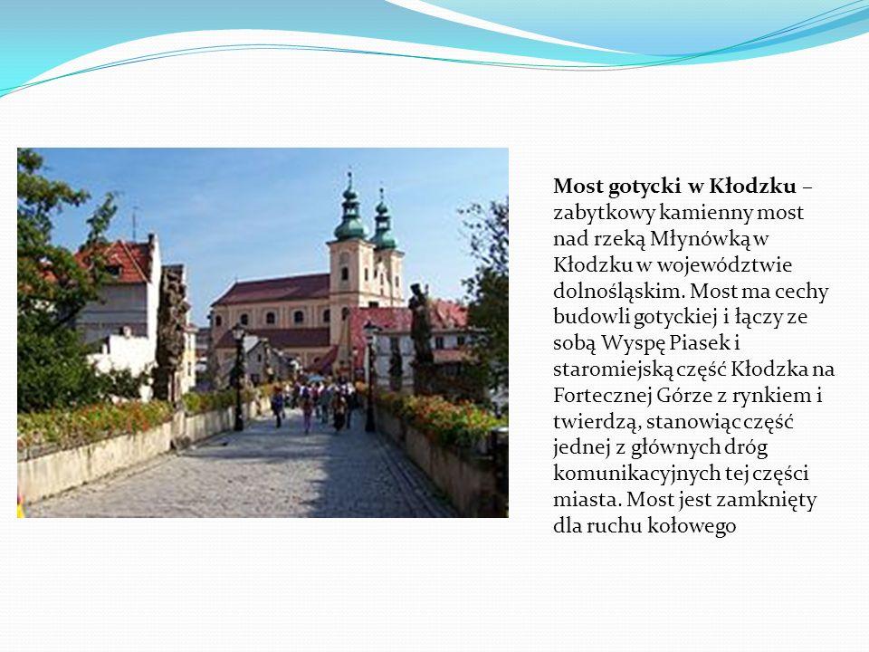 Most gotycki w Kłodzku – zabytkowy kamienny most nad rzeką Młynówką w Kłodzku w województwie dolnośląskim.