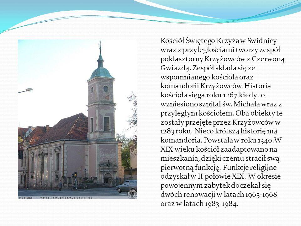 Kościół Świętego Krzyża w Świdnicy wraz z przyległościami tworzy zespół poklasztorny Krzyżowców z Czerwoną Gwiazdą.