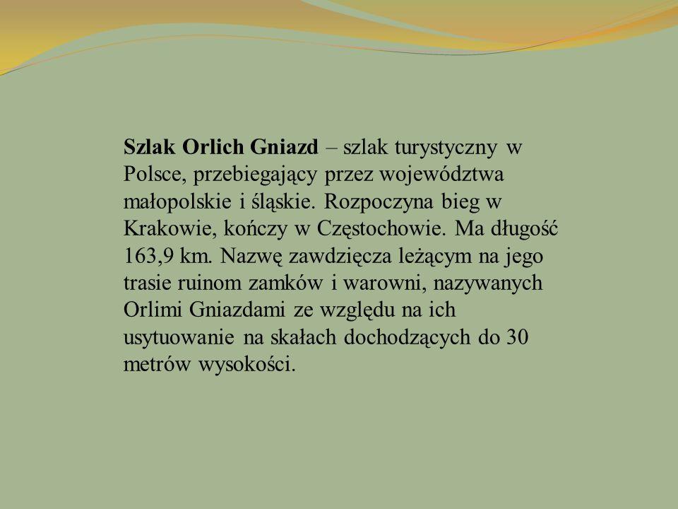 Szlak Orlich Gniazd – szlak turystyczny w Polsce, przebiegający przez województwa małopolskie i śląskie.