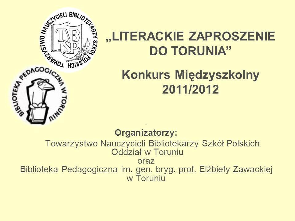 """""""LITERACKIE ZAPROSZENIE DO TORUNIA Konkurs Międzyszkolny"""