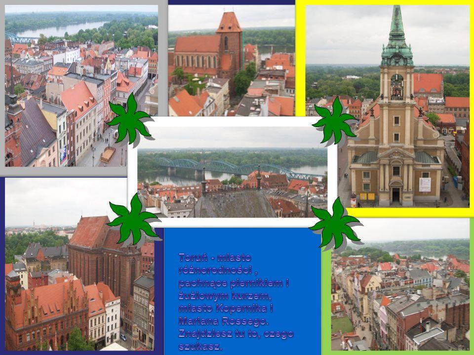 Toruń - miasto różnorodności , pachnące piernikiem i żużlowym kurzem, miasto Kopernika i Mariana Rossego.