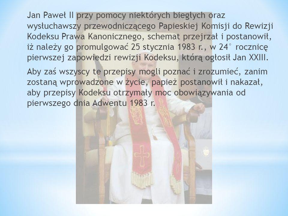 Jan Paweł II przy pomocy niektórych biegłych oraz wysłuchawszy przewodniczącego Papieskiej Komisji do Rewizji Kodeksu Prawa Kanonicznego, schemat przejrzał i postanowił, iż należy go promulgować 25 stycznia 1983 r., w 24° rocznicę pierwszej zapowiedzi rewizji Kodeksu, którą ogłosił Jan XXIII.