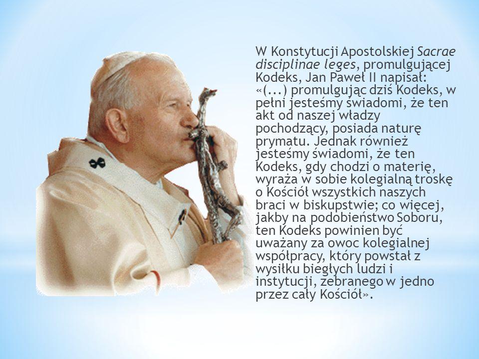 W Konstytucji Apostolskiej Sacrae disciplinae leges, promulgującej Kodeks, Jan Paweł II napisał: «(...) promulgując dziś Kodeks, w pełni jesteśmy świadomi, że ten akt od naszej władzy pochodzący, posiada naturę prymatu.