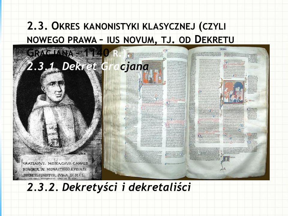 2. 3. Okres kanonistyki klasycznej (czyli nowego prawa – ius novum, tj