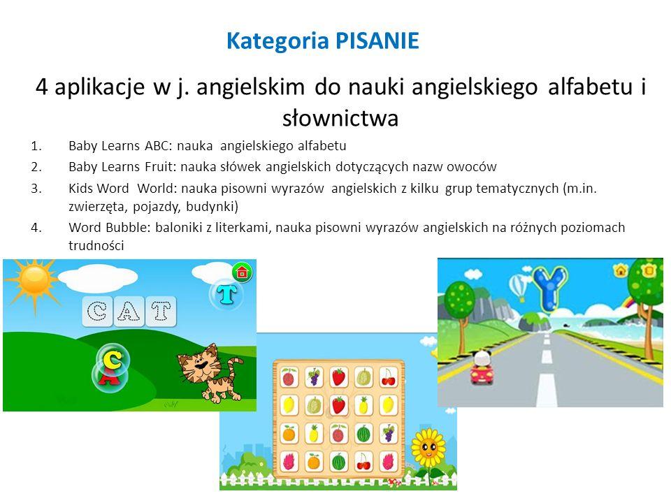 Kategoria PISANIE 4 aplikacje w j. angielskim do nauki angielskiego alfabetu i słownictwa. Baby Learns ABC: nauka angielskiego alfabetu.