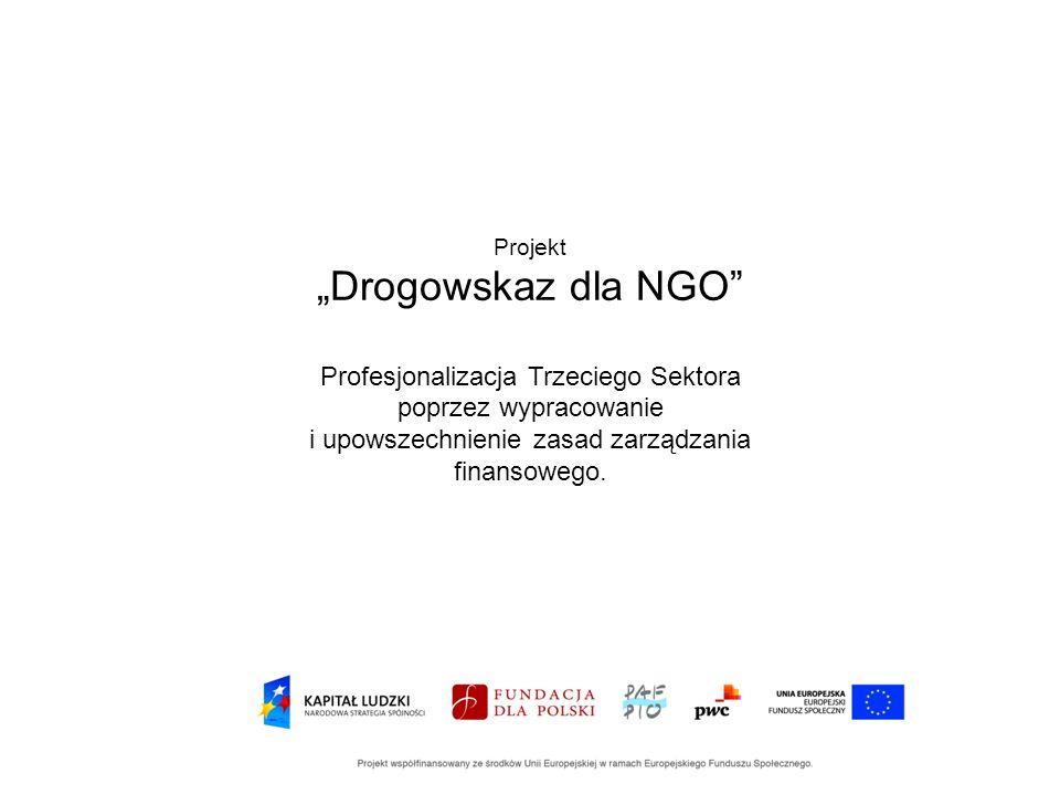 """Projekt """"Drogowskaz dla NGO Profesjonalizacja Trzeciego Sektora poprzez wypracowanie i upowszechnienie zasad zarządzania finansowego."""