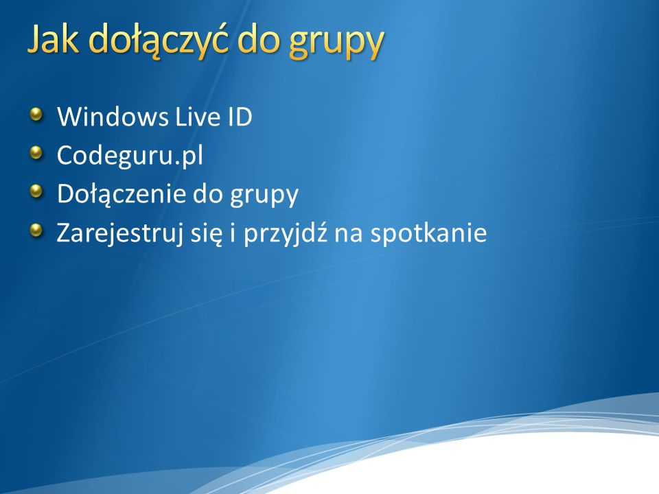 Jak dołączyć do grupy Windows Live ID Codeguru.pl Dołączenie do grupy