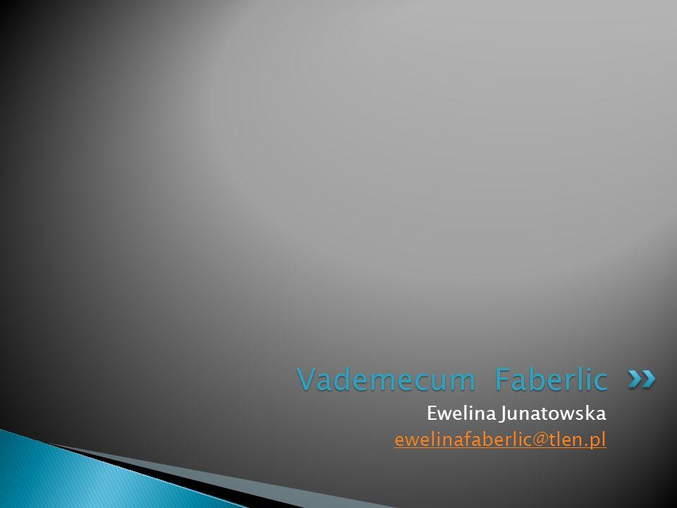 Vademecum Faberlic Ewelina Junatowska ewelinafaberlic@tlen.pl