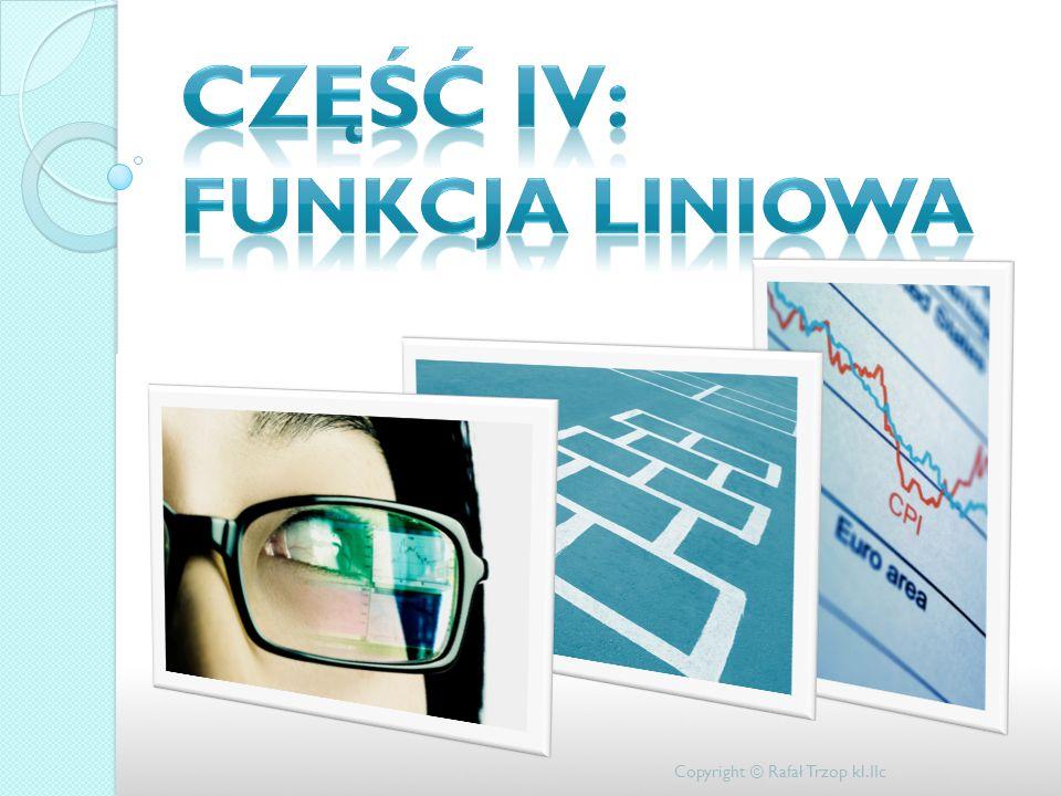CZĘŚĆ IV: Funkcja liniowa