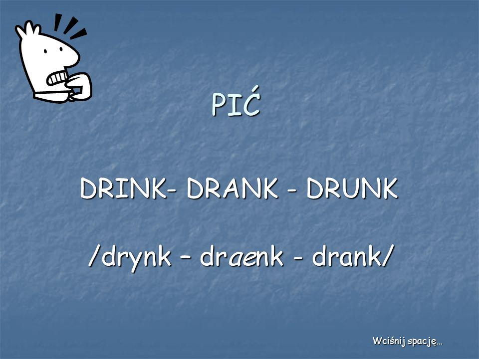 /drynk – draenk - drank/