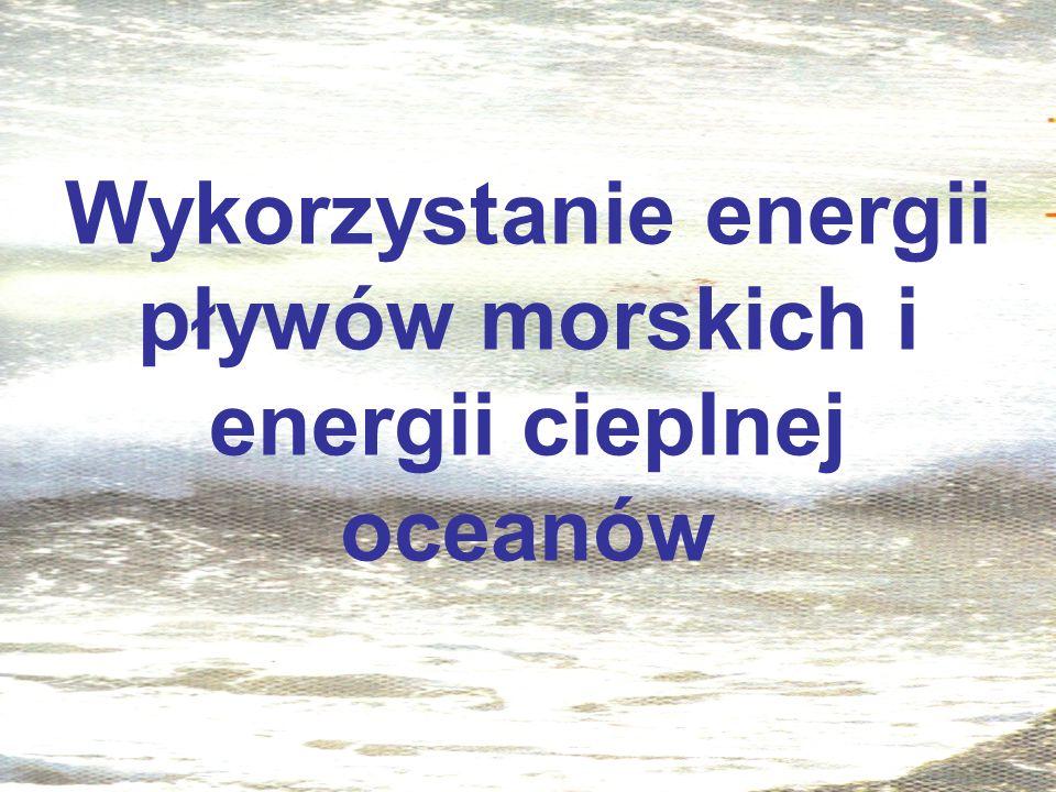 Wykorzystanie energii pływów morskich i energii cieplnej oceanów
