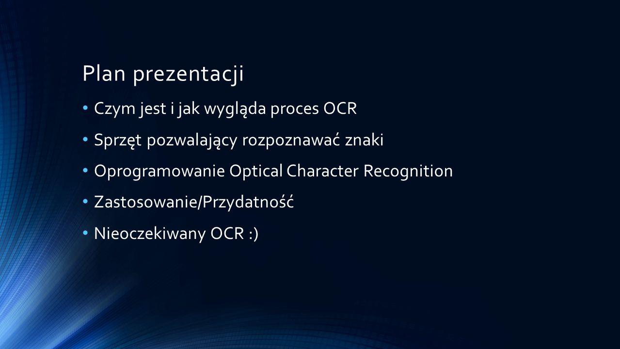 Plan prezentacji Czym jest i jak wygląda proces OCR
