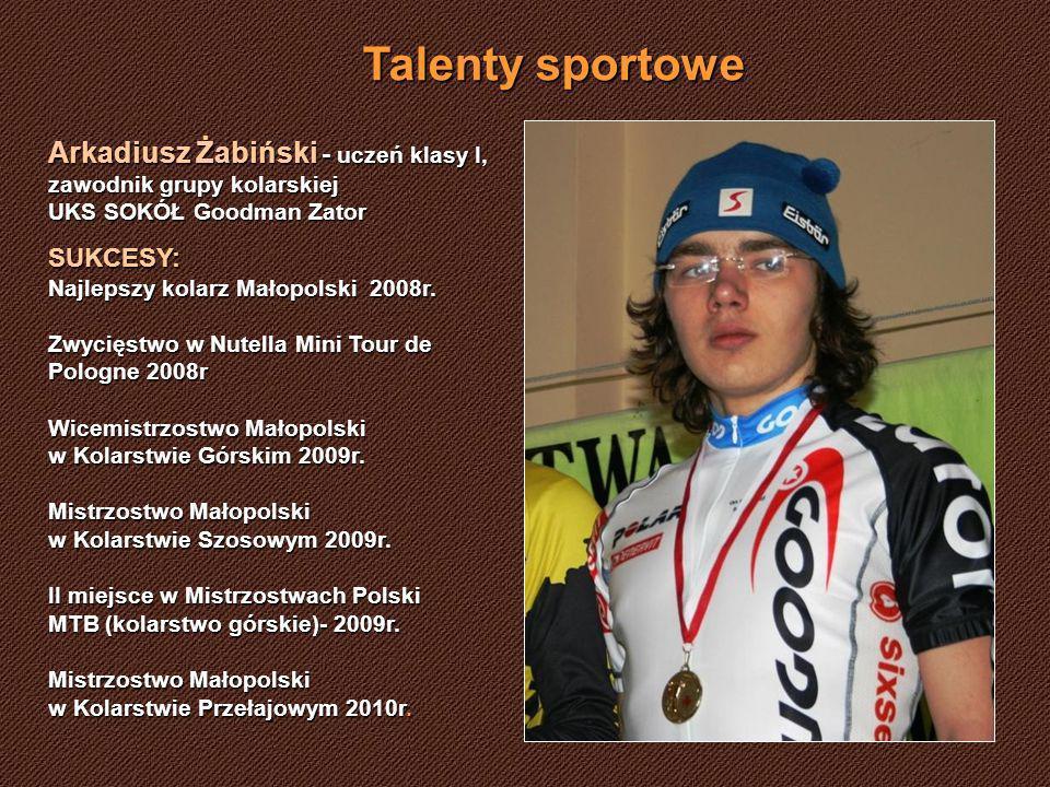 Talenty sportowe Arkadiusz Żabiński - uczeń klasy I, zawodnik grupy kolarskiej UKS SOKÓŁ Goodman Zator.