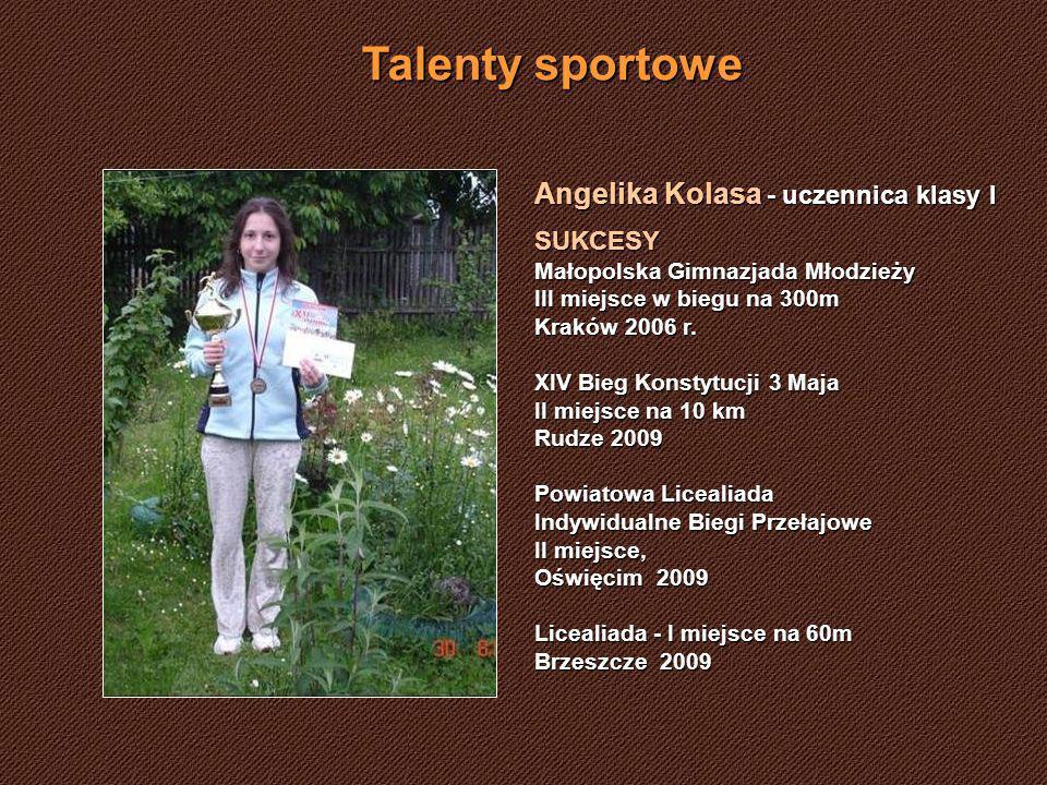 Talenty sportowe Angelika Kolasa - uczennica klasy I SUKCESY