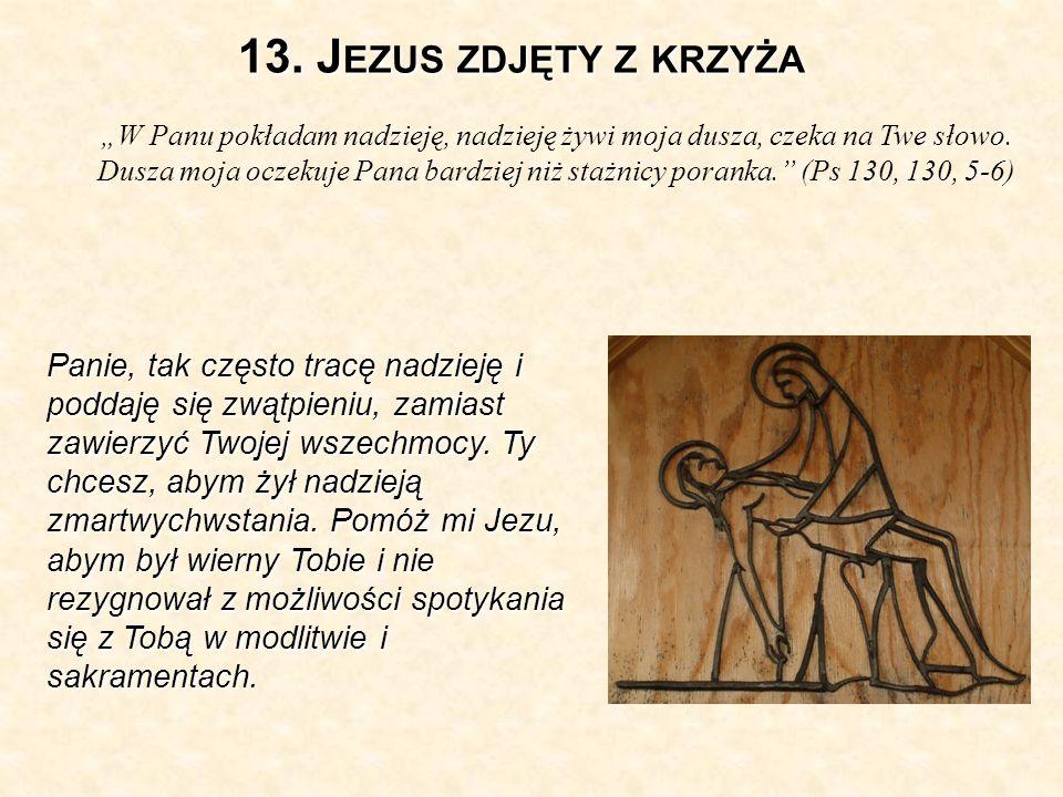 13. Jezus zdjęty z krzyża