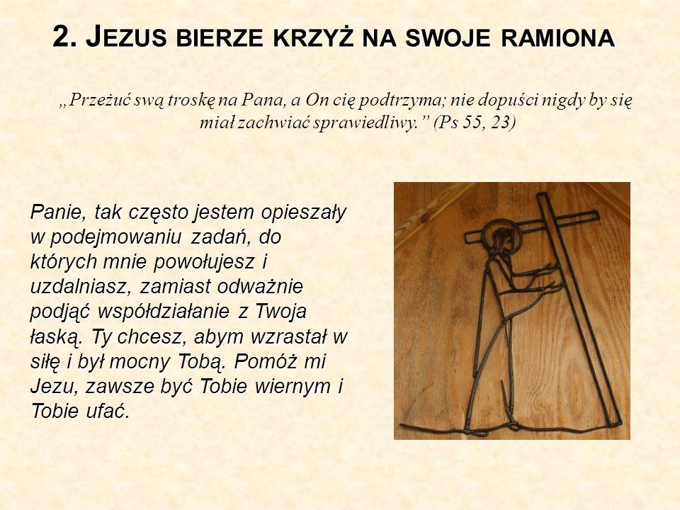 2. Jezus bierze krzyż na swoje ramiona